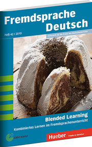 Fremdsprache Deutsch Heft 42 (2010): Blended Learning im Deutschunterricht