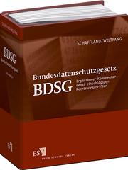 Bundesdatenschutzgesetz (BDSG) - Abonnement – Ergänzbarer Kommentar nebst einschlägigen Rechtsvorschriften