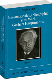 Internationale Bibliographie zum Werk Gerhart Hauptmanns II. Band –