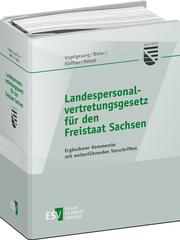 Landespersonalvertretungsgesetz f�r den Freistaat Sachsen – Erg�nzbarer Kommentar mit weiterf�hrenden Vorschriften