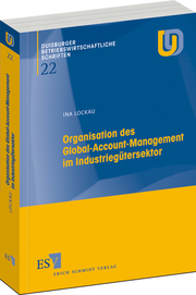 Organisation des Global-Account-Management im Industriegütersektor –