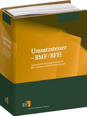 Umsatzsteuer – BMF/BFH – Systematische Sammlung wesentlicher BMF-Schreiben und BFH-Entscheidungen