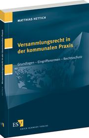 Versammlungsrecht in der kommunalen Praxis – Grundlagen - Eingriffsnormen - Rechtsschutz