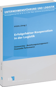 Erfolgsfaktor Kooperation in der Logistik – Outsourcing – Beziehungsmanagement – Finanzielle Performance