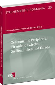 Zentrum und Peripherie: Pirandello zwischen Sizilien, Italien und Europa –