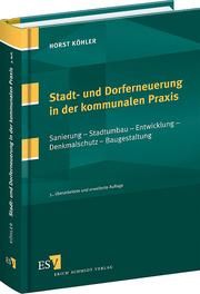 Stadt- und Dorferneuerung in der kommunalen Praxis – Sanierung - Stadtumbau - Entwicklung - Denkmalschutz - Baugestaltung