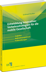 Entwicklung innovativer Verkehrsstrategien fr die mobile Gesellschaft &ndash; Aufgaben Manahmenspektrum Problemlsungen