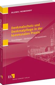 Denkmalschutz und Denkmalpflege in der kommunalen Praxis – Grundlagen - Verfahren - Perspektiven