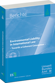 Environmental Liability in International Law: Towards A Coherent Conception –