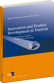 Innovation and Product Development in Tourism – Creating Sustainable Competitive Advantage