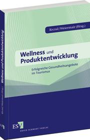 Wellness und Produktentwicklung – Erfolgreiche Gesundheitsangebote im Tourismus