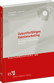 Zukunftsfhiges Eventmarketing &ndash; Strategien, Instrumente, Beispiele