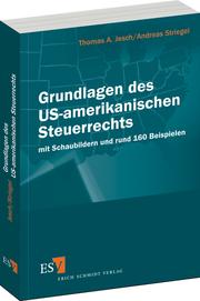 Grundlagen des US-amerikanischen Steuerrechts – mit Schaubildern und rund 160 Beispielen