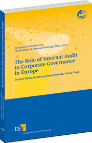 The Role of Internal Audit in Corporate Governance in Europe – Current Status, Necessary Improvements, Future Tasks
