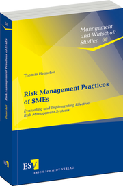 Risk Management Practices of SMEs – Evaluating and Implementing Effective Risk Management Systems