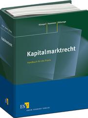 Kapitalmarktrecht - Einzelbezug – Handbuch für die Praxis Systematische Sammlung der Gesetze, Verordnungen, behördlichen Verlautbarungen sowie Einführungen und Kurzerläuterungen