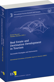 Real Estate and Destination Development in Tourism – Successful Strategies and Instruments