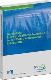 Nachhaltige landwirtschaftliche Produktion in der Wertsch�pfungskette Lebensmittel –