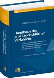 Handbuch des arbeitsgerichtlichen Verfahrens – Eine systematische Darstellung des gesamten Verfahrensrechts mit einstweiligem Rechtsschutz und Zwangsvollstreckungsrecht