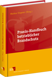 Praxis-Handbuch betrieblicher Brandschutz &ndash;