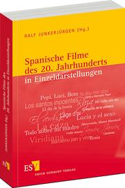 Spanische Filme des 20. Jahrhunderts in Einzeldarstellungen –