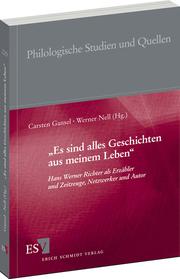 """""""Es sind alles Geschichten aus meinem Leben"""" – Hans Werner Richter als Erz�hler und Zeitzeuge, Netzwerker und Autor"""
