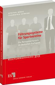 F�hrungssysteme f�r Sportvereine – Die Managementpraxis im deutschen Profisport