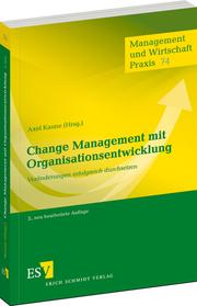 Change Management mit Organisationsentwicklung – Ver�nderungen erfolgreich durchsetzen