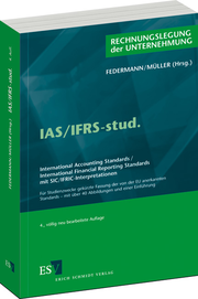 IAS/IFRS-stud. – International Accounting Standards / International Financial Reporting Standards mit SIC/IFRIC-Interpretationen Für Studienzwecke gekürzte Fassung der von der EU anerkannten Standards – mit über 40 Abbildungen und einer Einführung