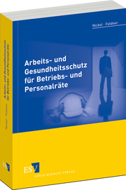 Arbeits- und Gesundheitsschutz f�r Betriebs- und Personalr�te –