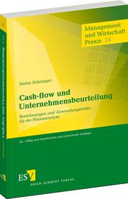 Cash-flow und Unternehmensbeurteilung – Berechnungen und Anwendungsfelder f�r die Finanzanalyse