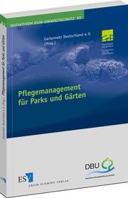 Pflegemanagement f�r Parks und G�rten – Modellhafte Umsetzung eines nachhaltigen Pflegemanagements zur Reduzierung von anthropogen verursachten Verlusten der Biodiversit�t und der kulturellen �kosystemfunktion national bedeutender Gartenanlagen