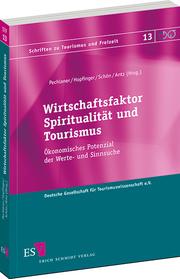 Wirtschaftsfaktor Spiritualit�t und Tourismus – �konomisches Potenzial der Werte- und Sinnsuche