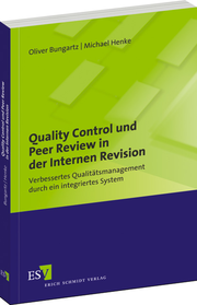 Quality Control und Peer Review in der Internen Revision &ndash; Verbessertes Qualittsmanagement durch ein integriertes System