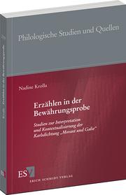 """Erz�hlen in der Bew�hrungsprobe – Studien zur Interpretation und Kontextualisierung der Karlsdichtung """"Morant und Galie"""""""