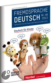 Fremdsprache Deutsch Heft 48 (2013): Deutsch f�r Kinder