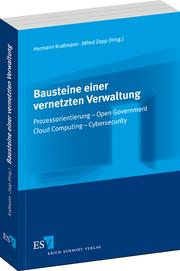 Bausteine einer vernetzten Verwaltung – Prozessorientierung – Open Government –  Cloud Computing - Cybersecurity