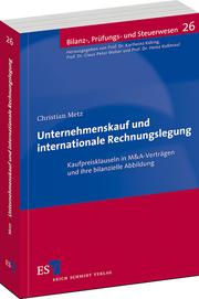 Unternehmenskauf und internationale Rechnungslegung – Kaufpreisklauseln in M&A-Vertr�gen und ihre bilanzielle Abbildung