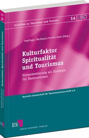 Kulturfaktor Spiritualit�t und Tourismus – Sinnorientierung als Strategie f�r Destinationen