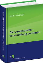 Die Gesellschafterversammlung der GmbH –