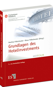 Grundlagen des Hotelinvestments – Basiswissen f�r Hoteliers und Immobilien-Investoren