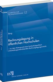 Rechnungslegung in �ffentlichen Hochschulen – – vor dem Hintergrund eines hochschulspezifisch-entscheidungsunterst�tzenden Rechnungslegungszwecks