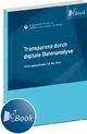 Transparenz durch digitale Datenanalyse