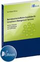 Betriebswirtschaftliche Grundsätze für Compliance-Management-Systeme