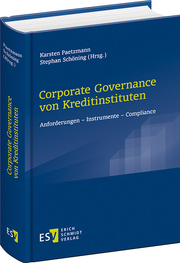 Corporate Governance von Kreditinstituten – Anforderungen - Instrumente - Compliance