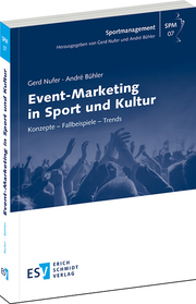 Event-Marketing in Sport und Kultur – Konzepte – Fallbeispiele – Trends