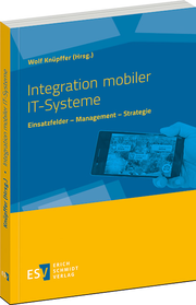 Integration mobiler IT-Systeme – Einsatzfelder - Management - Strategie