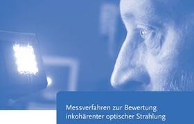 Mit BAuA-Bericht Bewertung der optischen Strahlung am Arbeitsplatz planen und durchführen