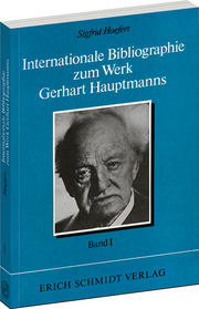 Internationale Bibliographie zum Werk Gerhart Hauptmanns I. Band –