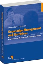 Knowledge Management and Narratives – Organizational Effectiveness Through Storytelling